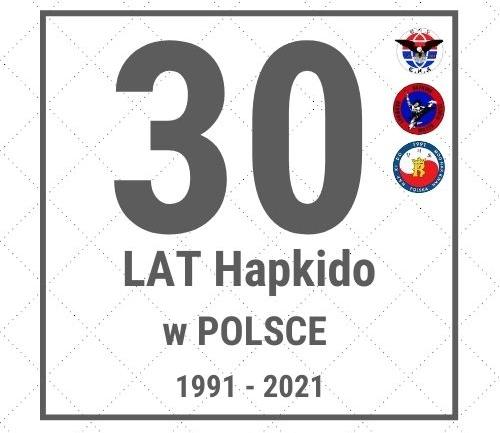 Jubileusz 30-lecia Hapkido w Polsce, 1991 – 2021.
